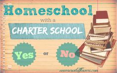 Homeschool with a charter school program: Yes or No? Look at the pros and cons from someone who's done it.