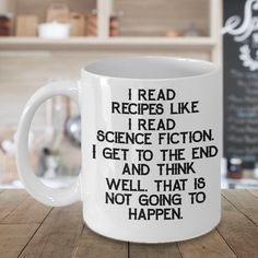 Cooking Coffee Mug - I Read Recipes - Funny Cooking Coffee Mug Coffee Mug Quotes, Funny Coffee Mugs, Coffee Humor, Funny Mugs, Beer Quotes, Funny Gifts, Just For Laughs, Just For You, Cooking Humor