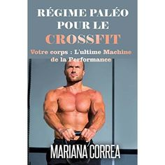 RÉGIME PALÉO Pour le CROSSFIT: Votre corps : L'ultime Machine de la Performance (French Edition)  #Yummy #Breakfast