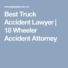 Best Truck Accident Lawyer | 18 Wheeler Accident Attorney