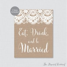 Hey, I found this really awesome Etsy listing at https://www.etsy.com/listing/501912805/printable-eat-drink-and-be-married-sign