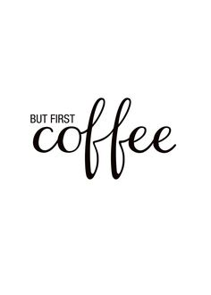 But first coffee, poster met tekst