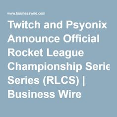 http://heysport.biz/index.html Twitch and Psyonix Announce Official Rocket League Championship Series (RLCS) | Business Wire
