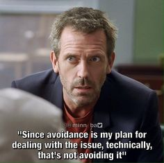 House, the master Dr House Quotes, It's Never Lupus, Medical Series, Everybody Lies, Gregory House, Red Band Society, Grey Anatomy Quotes, Hugh Laurie, Best Series