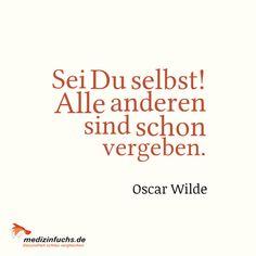 #Zitat / #Quote - #OscarWilde // www.medizinfuchs.de ist der beste #Preisvergleich in #Deutschland für #Medikamente. Sparen Sie bei der Bestellung von #Medizin bzw. ihrer #Arzneimittel bis zu 76 % gegenüber dem Kauf direkt in der #Apotheke. #Medizinfuchs vergleicht die Preise von über 180 Versandapotheken. Jetzt überzeugen lassen: http://www.medizinfuchs.de/