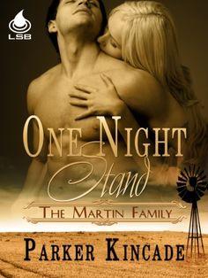 One Night Stand (Martin Family, Book 1) by Parker Kincade, http://www.amazon.com/dp/B0090P6FG4/ref=cm_sw_r_pi_dp_oCz-rb1WZCC5Z