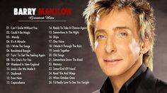 ▶ Barry Manilow : Greatest Hits - Collection ♫ The Very Best Of Barry Ma...