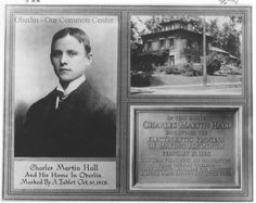 ID#0326 Date: 1928. This image is a framed commemoration of Oberlin College graduate Charles Martin Hall for his accomplishments and contributions to the college and Oberlin. On the top right is a photo of Hall's home at #64 East College Street. In the woodshed behind the house Hall discovered the electrolytic process for producing aluminum. Participant: Oberlin College Archives. Additional Sources: Oberlin Heritage Center: Historic Preservation Commission survey, 1999.