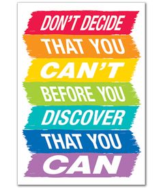 """Don't Decide That You Can't Before You Discover That You CAN"" (CTP0313) #classroom #decor #AILtyler"