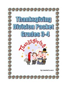 Thanksgiving Themed -Division for Grades 3-4-A series of Thanksgiving themed math worksheets practicing division. There are printables and activities included. They can be put together to form a packet or used in a directed lesson with some of the worksheets providing reinforcement. $1.25