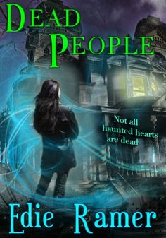 Dead People by Edie Ramer on StoryFinds - Daily Deal Kindle 99¢ - young adult ghost paranormal novel -http://storyfinds.com/book/1709/dead-people