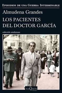 Buy Los pacientes del doctor García: Episodios de una Guerra Interminable IV by Almudena Grandes and Read this Book on Kobo's Free Apps. Discover Kobo's Vast Collection of Ebooks and Audiobooks Today - Over 4 Million Titles! I Love Books, Books To Read, My Books, This Book, Ebooks Pdf, Long Books, Book Title, Historical Fiction, Book Lists