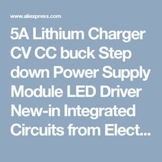 5A Lithium Charger CV CC buck Step down Power Supply Module LED Driver New-in Integrated Circuits from Electronic Components & Supplies on Aliexpress.com | Alibaba Group