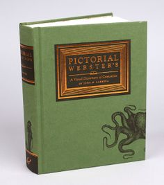 Pictorial Webster's A Visual Dictionary of Curiosities Featuring more than 1,500 engravings that originally graced the pages of Webster's dictionaries in the 19th century.