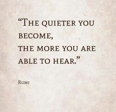 Rumi - an Islamic scholar I wish more people would hear what you have to say, not just listen.