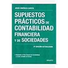 Supuestos Prácticos De Contabilidad Financiera Y De Sociedades Jesús Omeñaca García Contabilidad Financiera Libros De Economía Contabilidad