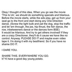 I have to admit this would be hilarious! We should do it guys!! XD please repin and spread the word :)