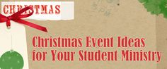 Christmas Event Ideas for Your Student Ministry - FaithVillage | MOVE YOUR FAITH HERE
