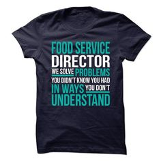 FOOD-SERVICE-DIRECTOR - Solve problem - #gift table #quotes funny. BUY-TODAY => https://www.sunfrog.com/No-Category/FOOD-SERVICE-DIRECTOR--Solve-problem.html?id=60505