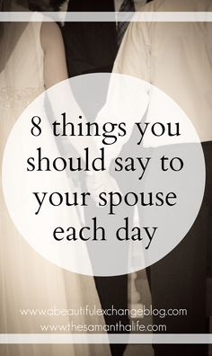 A great list of things you should be saying to your spouse each day