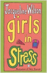 Amazon.it: Girls in stress. Tre ragazze tre: 2 - Jacqueline Wilson, N. Sharratt, S. Daniele - Libri