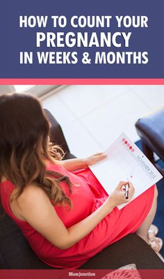 How To Calculate Pregnancy Weeks And Months Accurately?