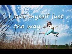 I love myself the way I am