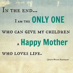 Be a happy mother