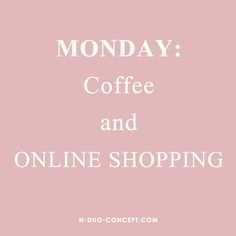 Mondays are for coffee and online shopping http://n-duo-concept.com/