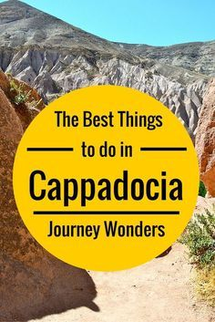 The best things to do in #Cappadocia #Turkey