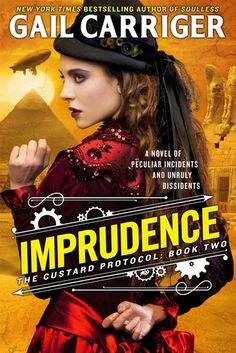 Imprudence by Gail Carriger is the second book of  The Custard Protocol series.   London is in chaos.   Rue and the crew of The Spotted Cu...
