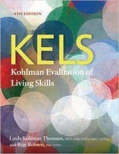 Thomson, Linda Kohlman. KELS: Kohlman evaluation of living skills. Plaats VESA  615.8 THOM