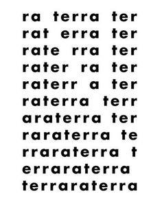 """"""" terra """" de Décio Pignatari : la reforma agraria, """" terra-ara-terra """". Uno de los primeros poemas del """" salto participativo """" de 1962, en el cual, los poetas paulistas se vuelcan a la realidad social: huelga, hambre, trabajo, etc. Obsérvese la índole autorreferencial del poema. Son las propias palabras quienes """" dividen y labran la tierra """". (http://www.escaner.cl/escaner89/acorreo.html)"""
