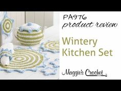 Wintery Kitchen Set Crochet Pattern Product Review from Maggie's Crochet - PA976 - YouTube