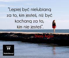Lepiej być nielubianą... #Argov-Sherry,  #Motywujące-i-inspirujące New Life, Inspire Me, Blond, Wisdom, Humor, Quotes, Movie Posters, Movies, Tattoos