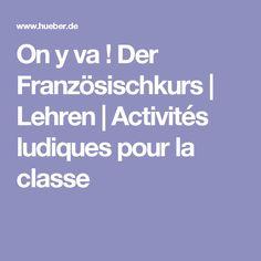 On y va ! Der Französischkurs | Lehren | Activités ludiques pour la classe
