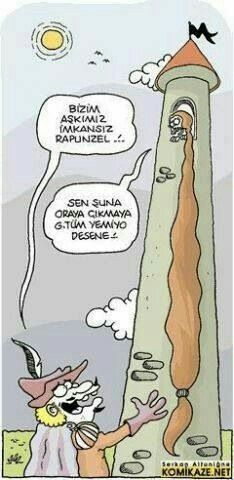 - Bizim aşkımız imkansız Rapunzel!.. + Sen şuna oraya çıkmaya g.tüm yemiyo desene!  #karikatür #mizah #matrak #komik #espri