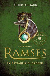 Christian Jacq - Il romanzo di Ramses - 3. La battaglia di Qadesh