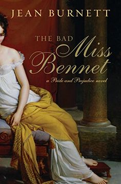 The Bad Miss Bennet: A Novel by [Burnett, Jean]