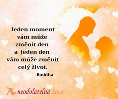Každý moment se počítá #buddha #život #life #citaty #inspirace #quotes #love #laska #neodolatelnazena Buddha, Advice, In This Moment, Motivation, Quotes, Movie Posters, Life, Quotations, Tips