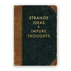 Strange Ideas & Impure Thoughts Journal