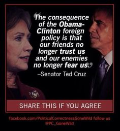 The consequence of the Obama-Clinton foreign policy is that . Truth Hurts, It Hurts, Hard Truth, Obama Clinton, Foreign Policy, We The People, That Way, Wake Up, In This World