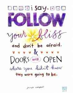 .I love this one...especially since CNS consulting is dedicated to helping girls and women find and follow their bliss