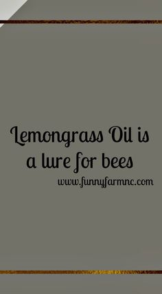 Lemongrass is a Lure