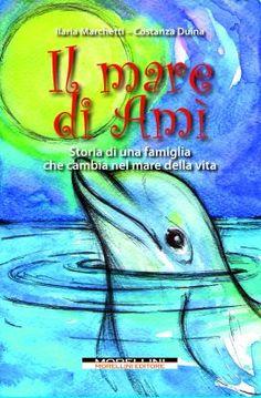 Il mare di Amì - Ilaria Marchetti - Morellini - libro Morellini Editore