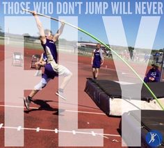 Those who don't jump will never fly