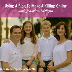 [214] Using A Blog To Make A Killing Online with Jonathan Milligan
