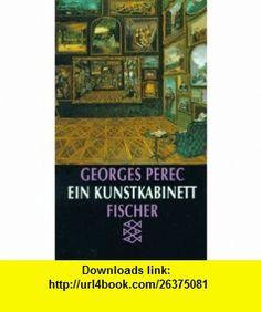 Ein Kunstkabinett. Geschichte eines Gem�ldes. (9783596104086) Georges Perec , ISBN-10: 3596104084  , ISBN-13: 978-3596104086 ,  , tutorials , pdf , ebook , torrent , downloads , rapidshare , filesonic , hotfile , megaupload , fileserve