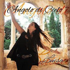 La cantante Luisa Corna ci racconta il suo «Angolo di cielo»