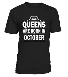 QUEENS ARE BORN IN OCTOBER  #BorninOctober#tshirt#tee#gift#holiday#art#design#designer#tshirtformen#tshirtforwomen#besttshirt#funnytshirt#age#name#halloween#christmas#october#november#december#happy#grandparent#blackFriday#grandmother#trump#antitrump#thanksgiving#birthday#image#photo#ideas#2017#sweetshirt#bestfriend#nurse#winter#america#american#lovely#unisex#sexy#tattoos#lucky#veteran#cooldesign#mug#mugs